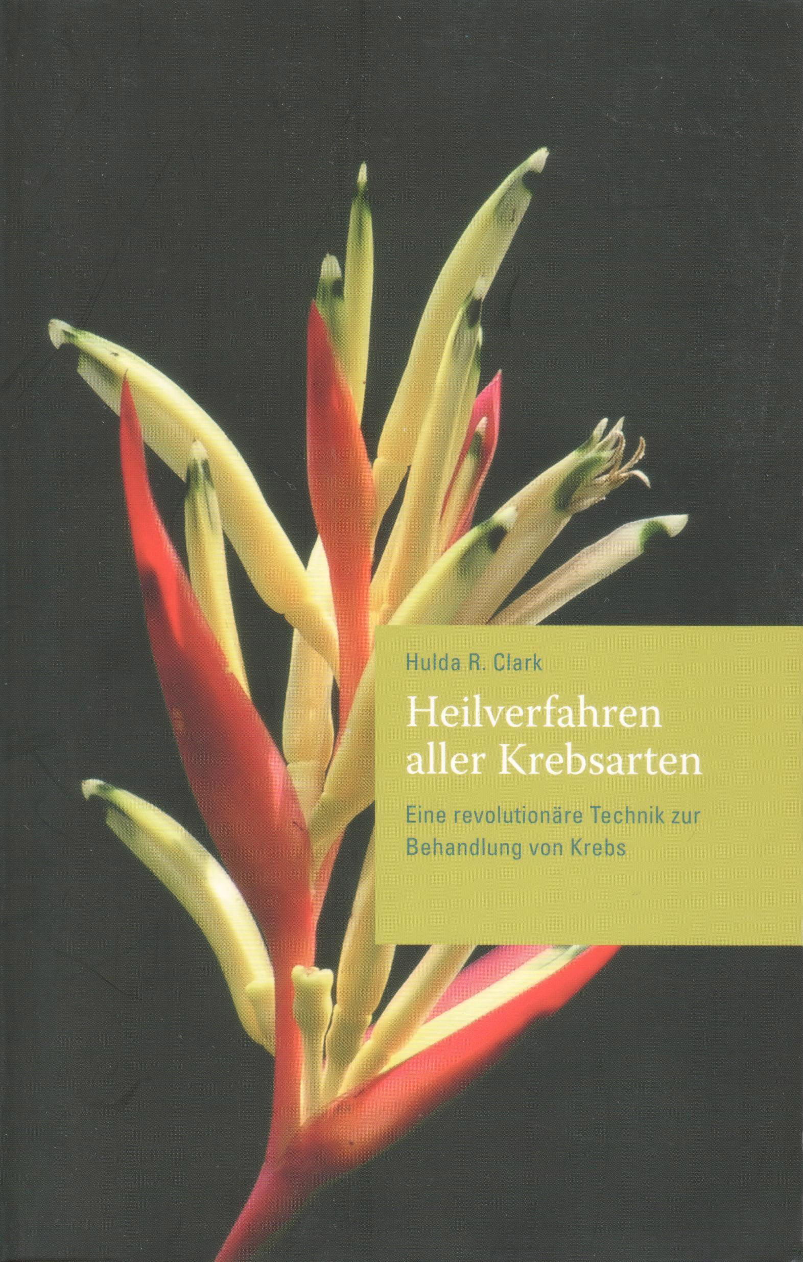 Heilverfahren aller Krebsarten von Hulda Clark auf deutsch